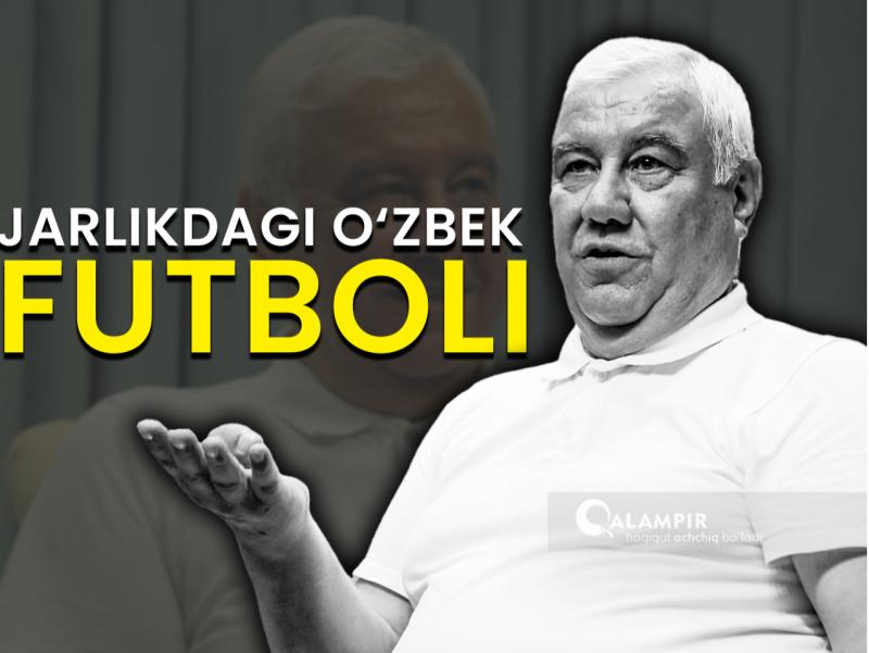 Mirzahakim To'xtamirzayev bilan futbolni jarlikka itargan sabablar va shaxslar haqida suhbat