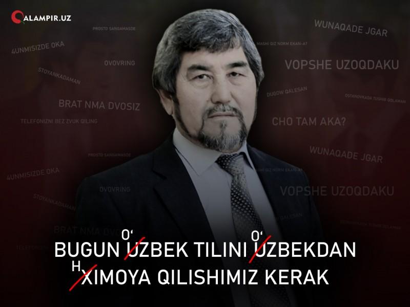 Bugun o'zbek tilini o'zbekdan himoya qilishimiz kerak – professor Qozoqboy Yo'ldoshev