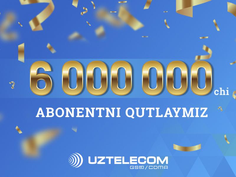 UZTELECOM мобил тармоғининг абонент базаси 6 миллионга етди